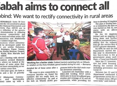 SABAH AIMS TO CONNECT ALL GOBIND : WE WANT TO RECTIFY CONNECTIVITY IN RURAL AREAS